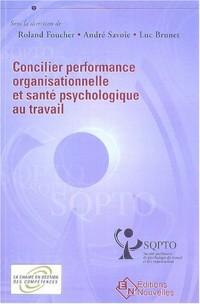 Concilier performance organisationnelle et santé psychologique au travail