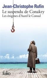 Les énigmes d'Aurel le Consul, I:Le suspendu de Conakry: Les énigmes d'Aurel le Consul [Poche]