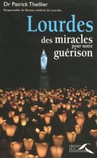 Lourdes, des miracles pour notre guérison
