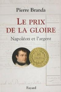 Le prix de la gloire : Napoléon et l'argent