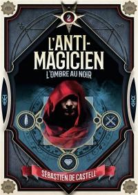 L'Anti-Magicien 2: L'ombre au Noir