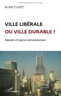 Ville libérable ou ville durable ? : Répondre à l'urgence environnementale