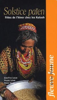 Solstice païen : Fêtes de l'hiver chez les Kalash