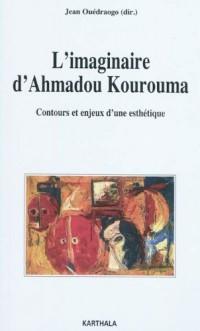 L'imaginaire d'Ahmadou Kourouma. Contours et enjeux d'une esthétique