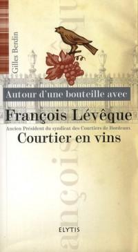 Autour d'une Bouteille avec François Leveque