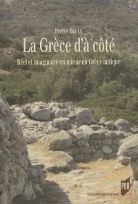 La Grèce d'à côté : Réel et imaginaire en miroir en Grèce antique