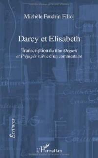 Darcy et Elisabeth Transcription du Film Orgueil et Prejuges Suivie d'un Commentaire