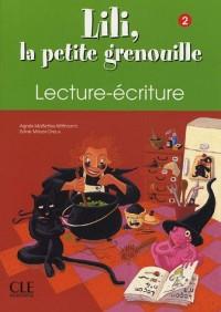 Lili, la petite grenouille Niveau 2 : Lecture/Ecriture
