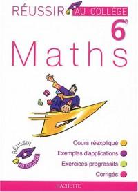 Réussir au collège : Maths, 6ème