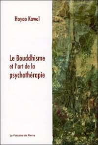 Le Bouddhisme et l'art de la psychothérapie