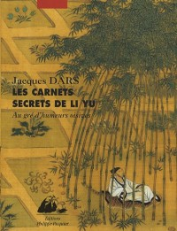 Les Carnets secrets de Li Yu - Un art de vivre en Chine