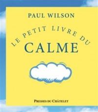 LE PETIT LIVRE DU CALME (ED. 2015)