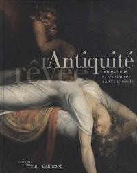 L'Antiquité rêvée: Innovations et résistances au XVIIIᵉ siècle