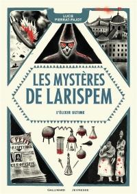 Les Mystères de Larispem, III:L'exilir ultime