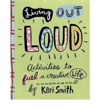 (Living out Loud: An Activity Book to Fuel a Creative Life) By Keri Smith (Author) spiral_bound on (Aug , 2003)