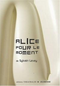 Alice pour le moment