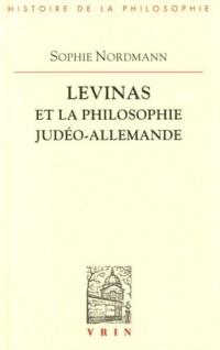 Levinas et la philosophie judéo-allemande