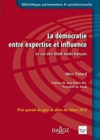 La démocratie entre expertise et influence. Le cas des think tanks français (1979-2012) - 1re éditio: Le cas des think tanks français (1979-2012) - 1ère éd.