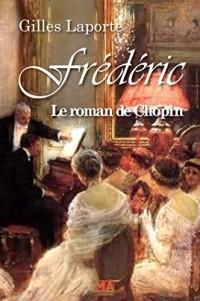 FREDERIC - LE ROMAN DE CHOPIN