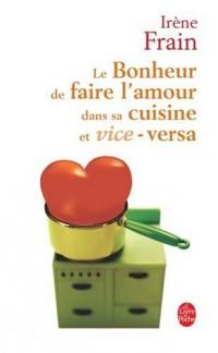 Le bonheur de faire l'amour dans sa cuisine et vice-versa