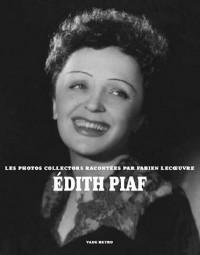 Edith Piaf : Les photos collectors racontées par Fabien Lecoeuvre