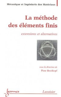 La méthode des éléments finis : Extensions et alternatives