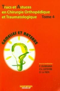 Trucs et astuces en chirurgie orthopédique et traumatologique : Tome 4