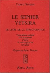 Le Sepher Yetsira : Le Livre de la Structuration, suivi de L'astrologie à sa source