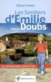 Les sentiers d'Emilie dans le Doubs : 25 Promenades pour tous