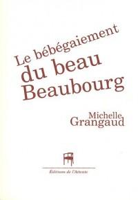 Le bébégaiement du beau Beaubourg
