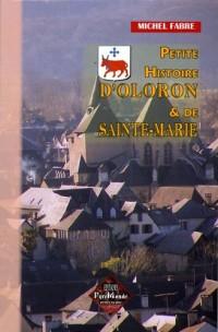 Petite Histoire d'Oloron & de Sainte-Marie