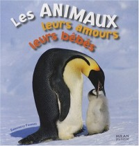 Les animaux, leurs amours, leurs bébés