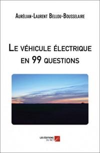 Le véhicule électrique en 99 questions
