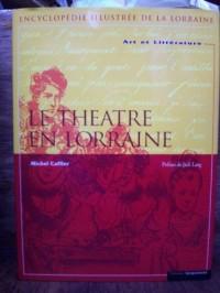 Art et Littérature Tome 2 : Le théatre en Lorraine
