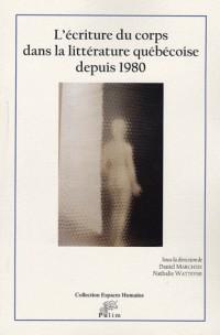 L'écriture du corps dans la littérature québécoise depuis 1980