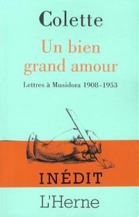 Un bien grand amour : Lettres à Musidora 1908-1953