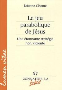Le jeu parabolique de Jésus : Une étonnante stratégie non violente