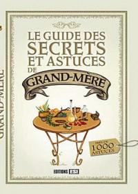 Guide des Secrets et Astuces de Grand-Mere (le)