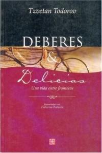 Deberes y delicias/ Deberes y delicias: Una Vida Entre Fronteras. Entrevista Con Catherine Portevin/ a Life Among Borders. Interview With Catherine Portevin