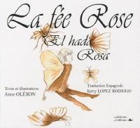 La fée Rose : Edition bilingue français-espagnol
