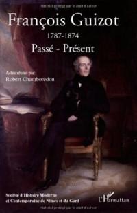 Francois Guizot (1787-1874): Passé-Présent