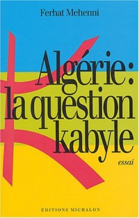 Algérie : La Question kabyle