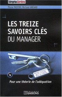 Les treize savoirs clés du manager : Pour une théorie de l'adéquation