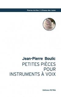 Petites Pieces pour Instruments a Voix