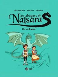 Dragons de Nalsara, Tome 01: L'île aux Dragons