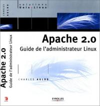 Apache 2.0 : Guide de l'administrateur Linux