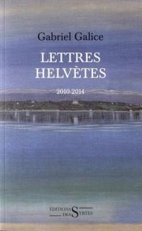Lettres helvètes : 2010-2014