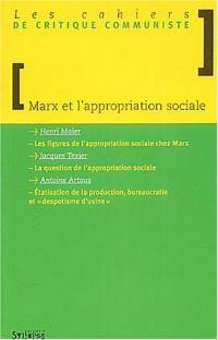 Les cahiers de critique communiste : Marx et l'appropriation sociale