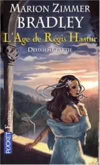 L'âge de Régis Hastur, Tome 2