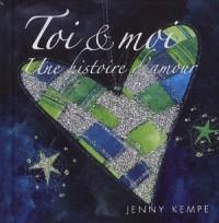 Toi et Moi - une Histoire d'Amour